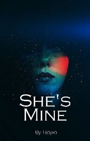 She's mine (COMPLETED)
