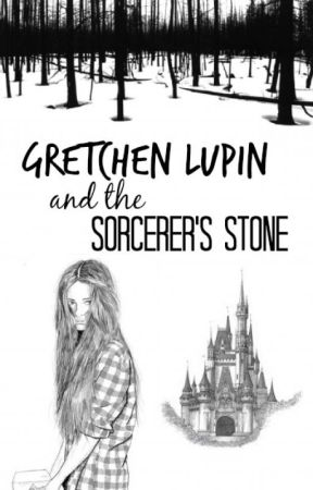 Gretchen Lupin and the Sorcerer's Stone [BOOK ONE] by agentfriutloop