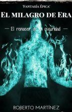 El milagro de Era by Evangael