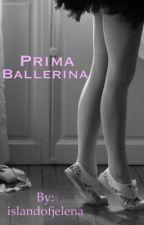 Prima Ballerina *Jelena Fanfic* by islandofjelena