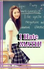 I Hate♥ MATH! by Jandillant