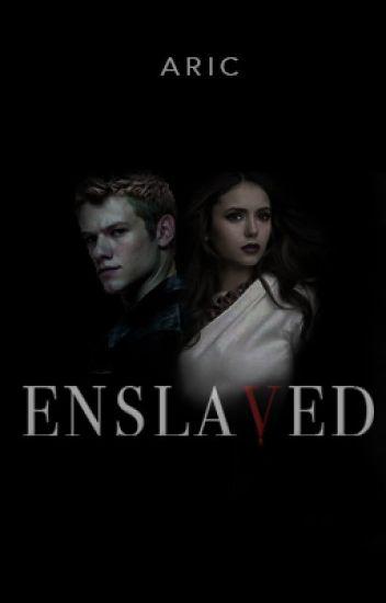 Enslaved (ON HOLD INDEFINITELY)