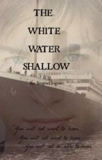 The White Water Shallow by IAmMasterpiece2