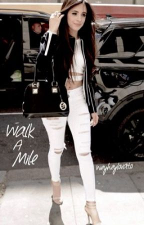 Walk A Mile (Camren) by weyheylovato