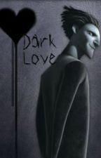 Love Guardians Part 3: Dark Love by ReignWinter