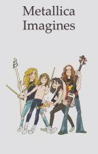 Metallica Imagines by sienna_clark