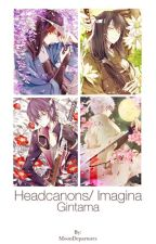 Headcanons/Imagina (Gintama) by MoonDepartures