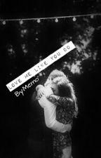 Love Me Like You Do by PrssMM