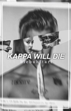 kappa will die | jariana by biebuhftari