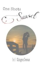 SUNSET (One Shot Story) by _GingerJesus_
