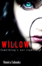 Willow by writerinnprogress