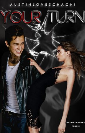 Your Turn (Austin Mahone Fanfic) by austinloveschachi