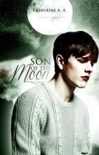 Son Of The Moon by KatherineTeos2
