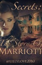 Secrets: The story of Marriott #wattys2016 by lillylove2080