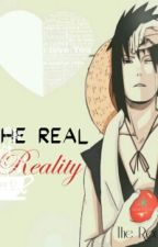 The Real Reality (sasuke x reader) by your-truly