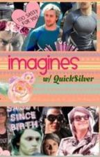 Quicksilver Imagines~ by xBeautifulLie345