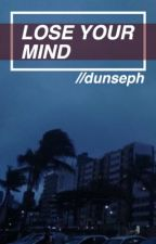 lose your mind ◊ joshler by dunseph