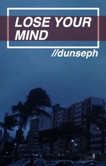 lose your mind ◊ joshler