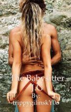 The Babysitter // J.G by trippygilinskY0o