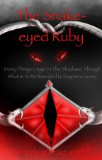 The Snake-eyed Ruby : Book 1 of the Tales of Drakonia Trilogy by Stardustdragon345