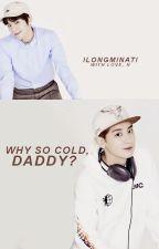 Why so cold, Daddy?  {MPREG} [ChanBaek] by Ilongminati