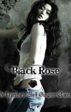 Black Rose ( The Legendary Black Gangster Queen) by kawaiigirl_27