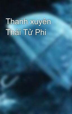 Thanh xuyên Thái Tử Phi