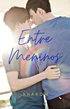 Entre Meninos (Romance gay) by AharomAvelino
