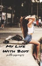 My Life With Boys by JustKeepGoing74