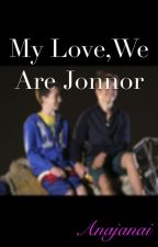 My love,We are Jonnor (Complete *not edited*) by Anajanai