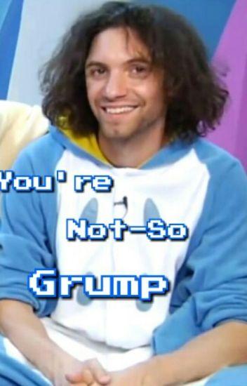 You're Not-So Grump (Dan Avidan x Reader)