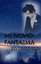 Mi novio fantasma.(Harry Styles y tu) by Lesly-Glzzz