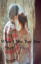 When I Was Your Man (One Shot) by alluringweirdo