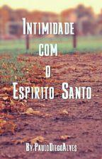 Intimidade com o Espírito Santo by PauloDiegoAlves