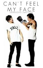 Can't Feel My Face ➸ Larry Stylinson AU by Gerrixoxo