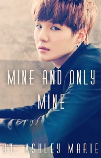 Mine And Only Mine {Suga x Reader}