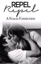 Repel - A Stalia Fanfiction by run-beacon-hills