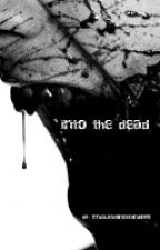 Into the dead by Yako108