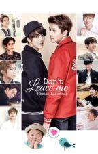 Don't Leave Me [EXO] by SekaiTakaritsu