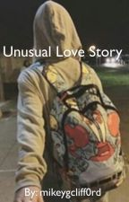 Unusual Love Story by lavieendolan