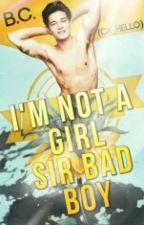 I'm Not a Girl, Sir Bad Boy [Boyxboy] by cx_hello
