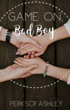 Game On, BadBoy by perksofashley