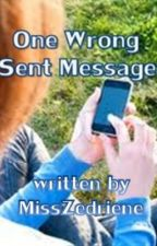 One Wrong Sent Message (COMPLETE) by Bheztiez