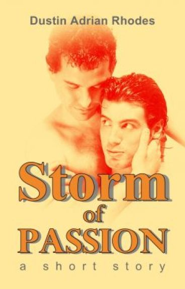 STORM of PASSION by DustinAdrianRhodes