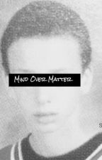 Mind Over Matter by prestigiousjustin