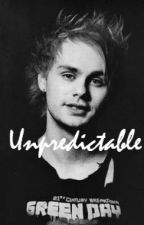 Unpredictable || M.C by twerkmalum