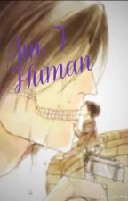 Am I human? by Phobia_Fear_123