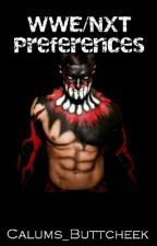 WWE/NXT Preferences by Calums_Buttcheek