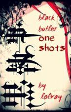 Black Butler One Shots by l0u_psych0