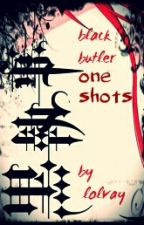 Black Butler One Shots by l0u_psych0